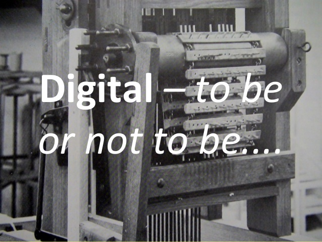 digital / to be or not to be